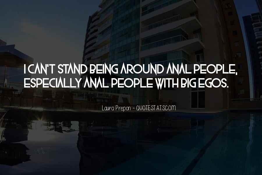 People's Egos Quotes #994416