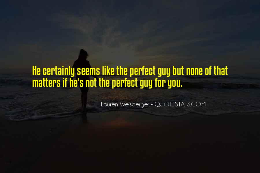Perfect Guy For You Quotes #1551657