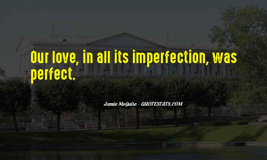 Perfect Imperfection Love Quotes #533973
