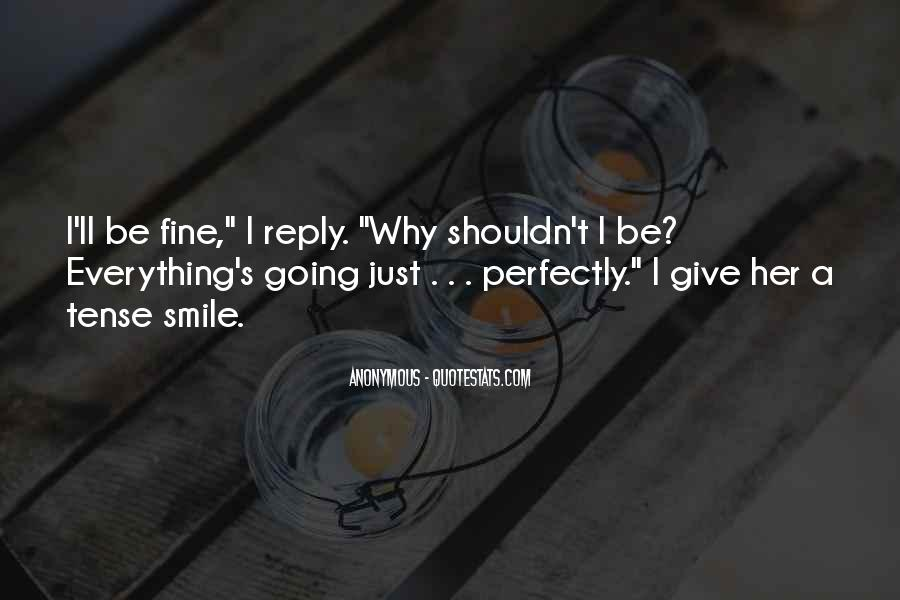 Perfectly Fine Without You Quotes #285470