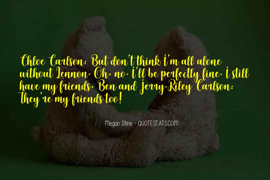 Perfectly Fine Without You Quotes #635023