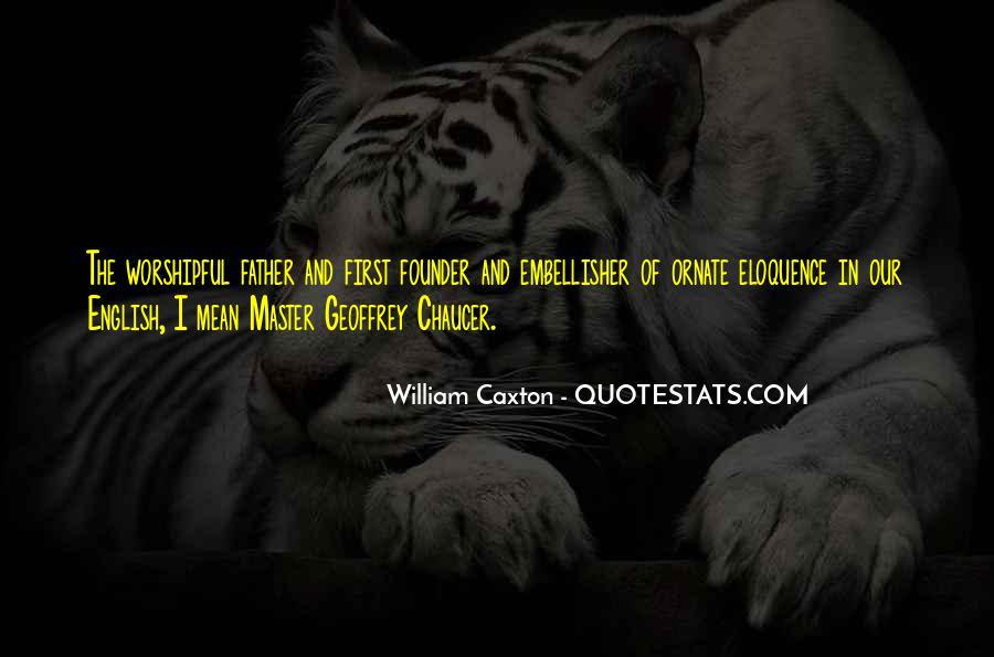 Quotes About William Caxton #259176