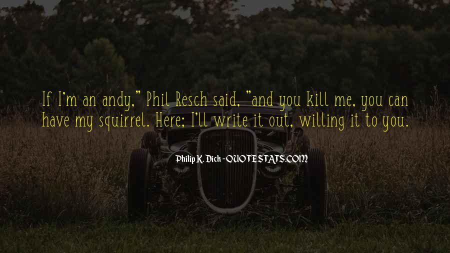 Phil Resch Quotes #464729