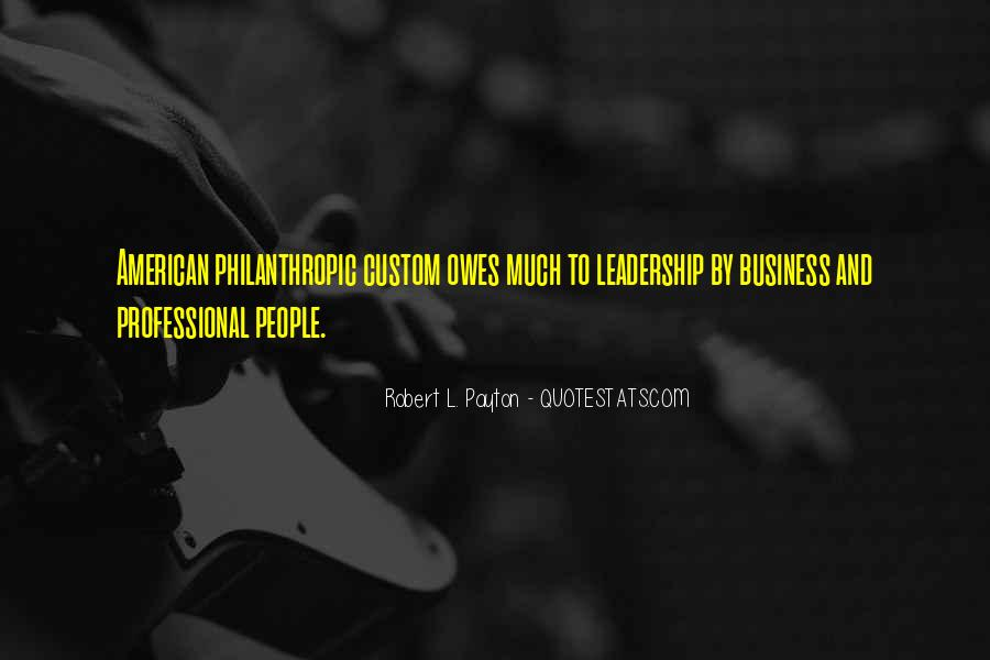 Philanthropic Leadership Quotes #1244485
