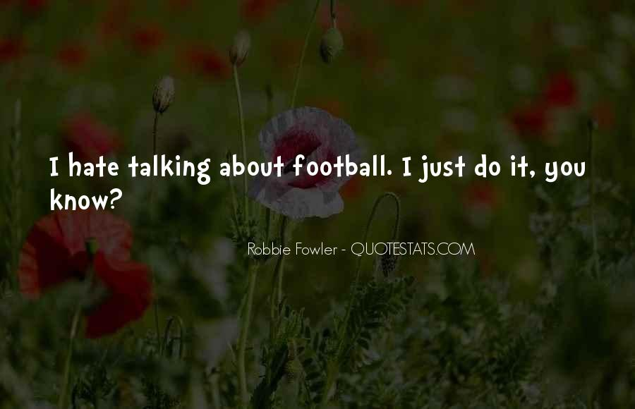 Quotes About Robbie Fowler #1605909