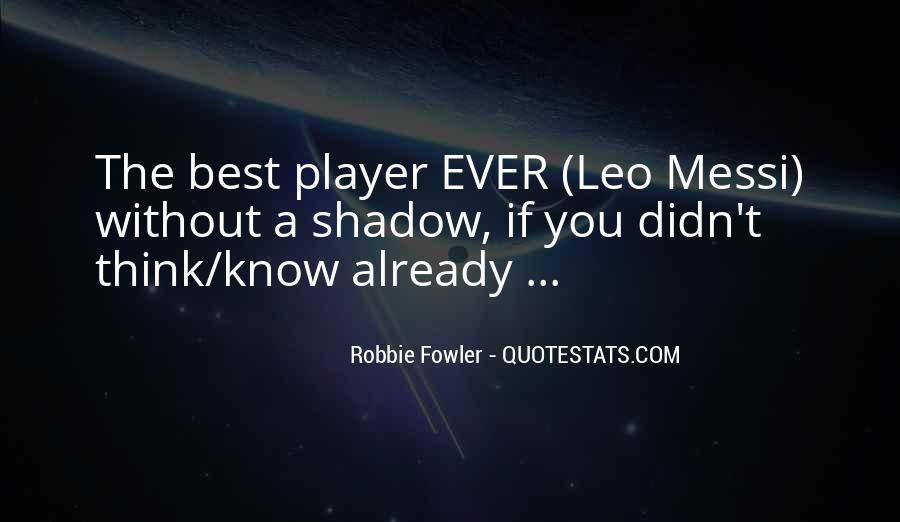Quotes About Robbie Fowler #317515