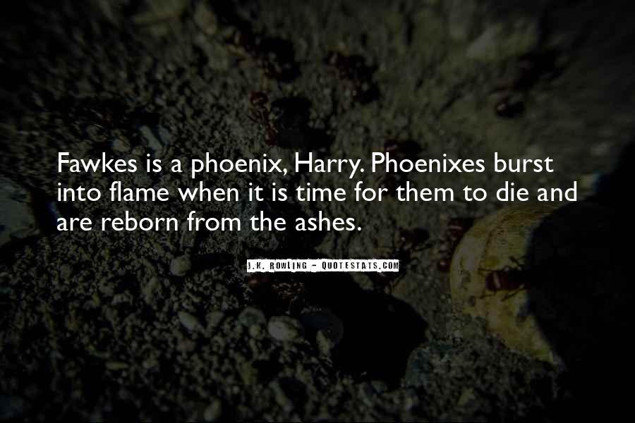 Phoenix Reborn From Ashes Quotes #697813