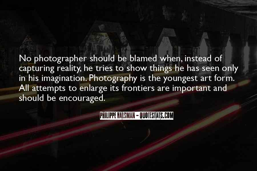 Photography Art Form Quotes #1703969