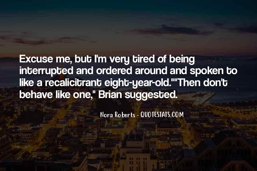 Quotes About Being Old And Tired #902830