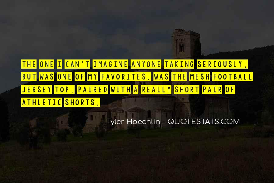 Quotes About Tyler Hoechlin #1018220