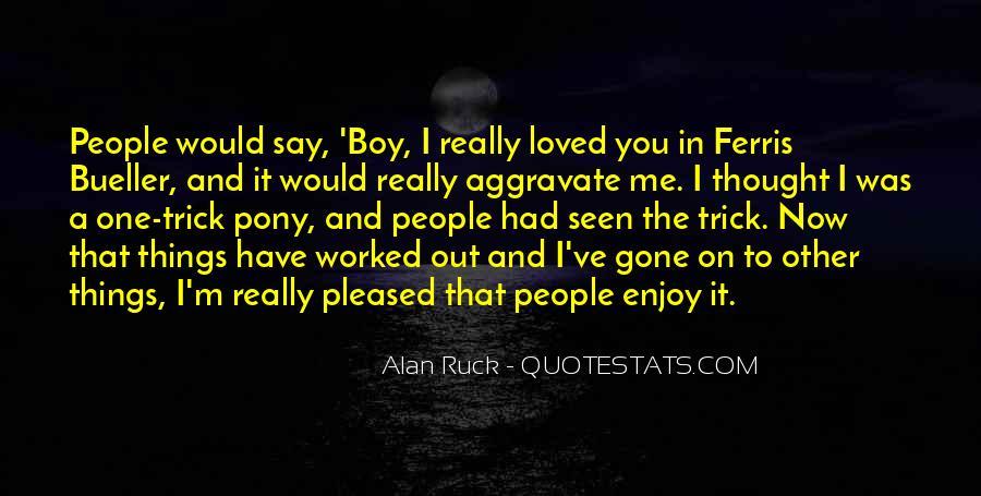 Quotes About Ferris Bueller #1392721