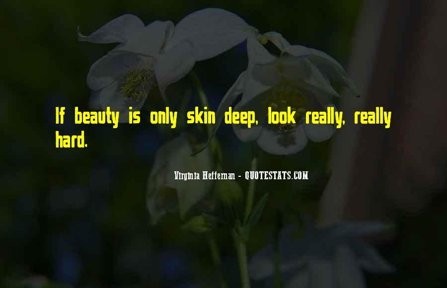 Quotes About Beauty Is Only Skin Deep #1314470
