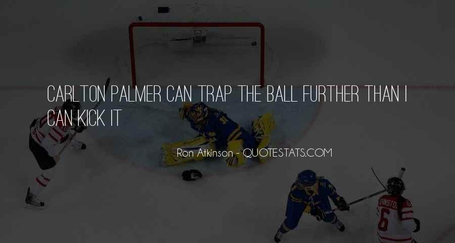 Quotes About Carlton Palmer #1747569