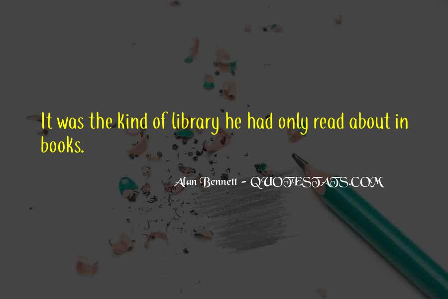 Quotes About Alan Bennett #281329
