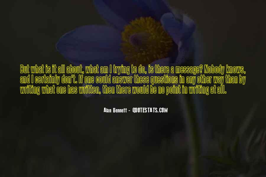 Quotes About Alan Bennett #295555