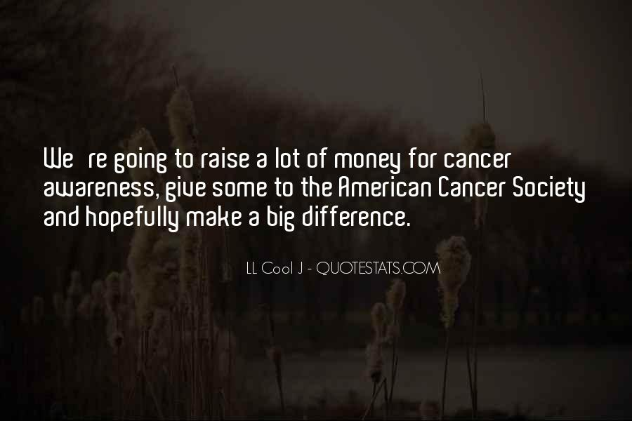 Quotes About American Cancer Society #1553941