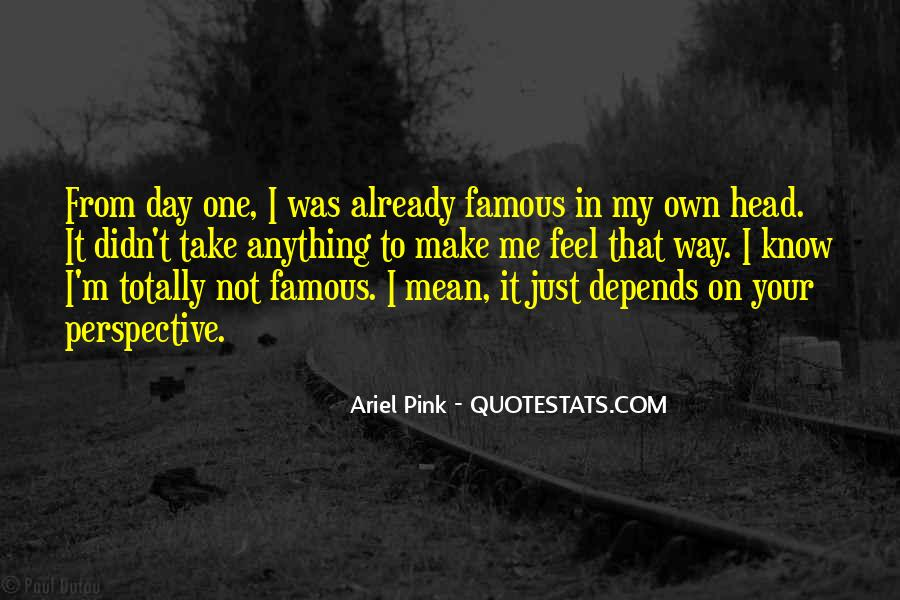 Pink's Famous Quotes #1728208