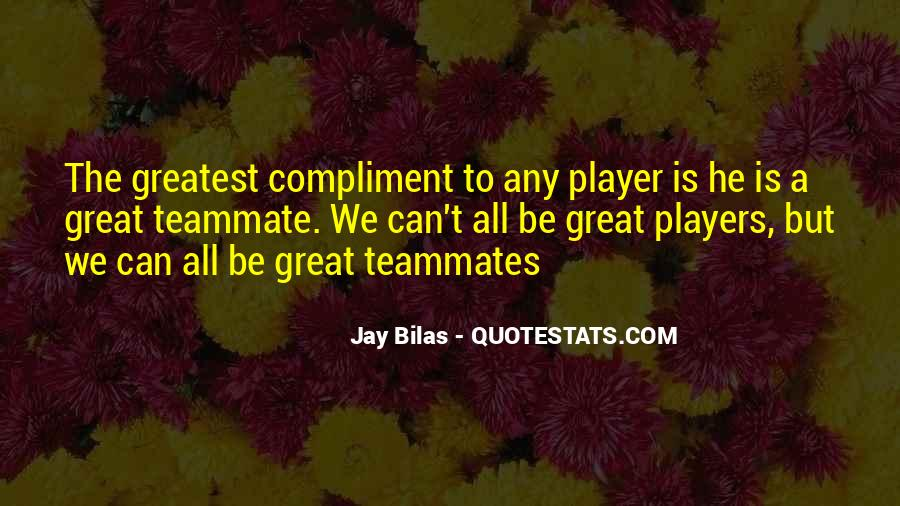 Quotes About A Teammates #237892