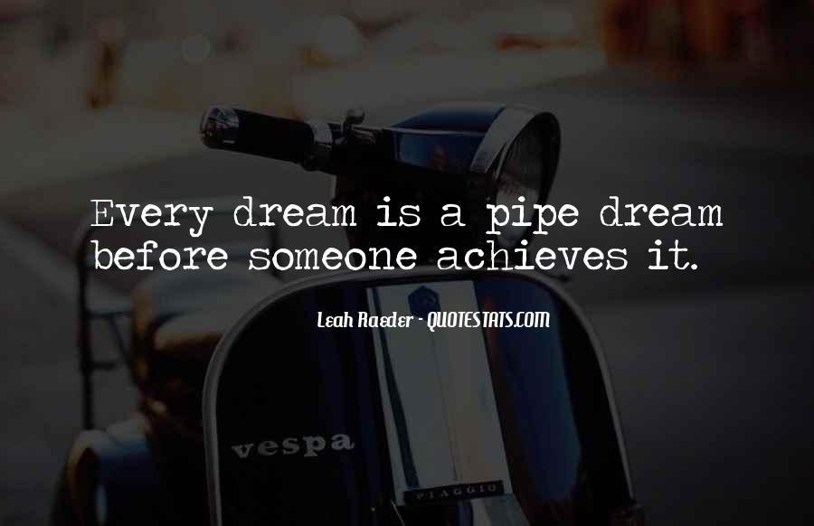 Pipe Dream Quotes #328515