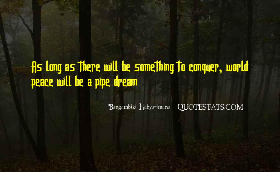 Pipe Dream Quotes #36140