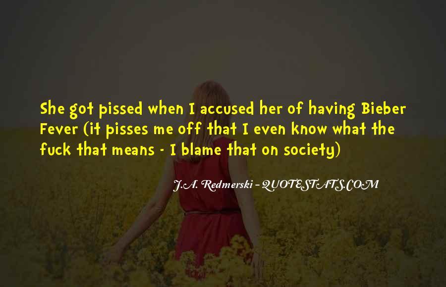 Pisses Me Off Quotes #1298515