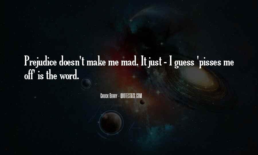 Pisses Me Off Quotes #1836504