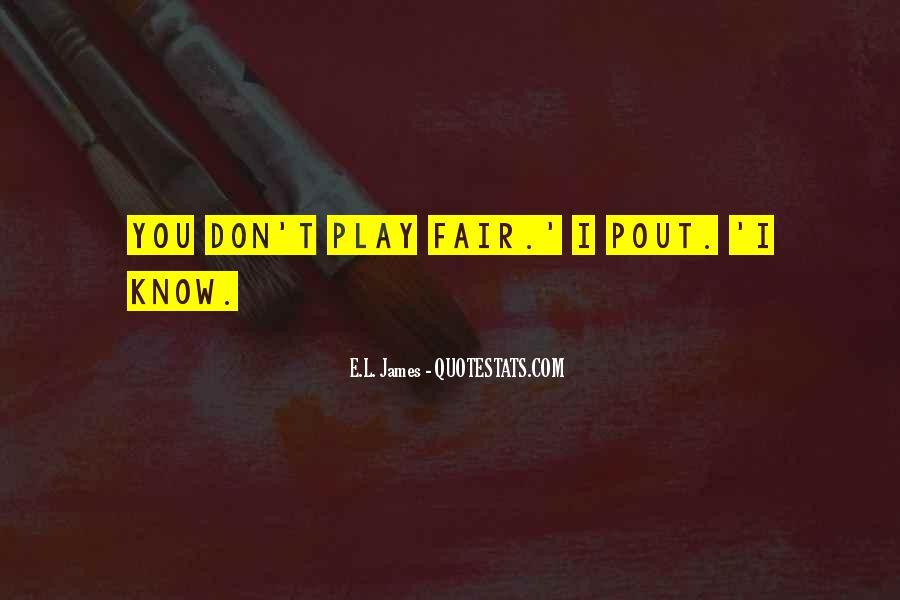 Play Fair Quotes #122963
