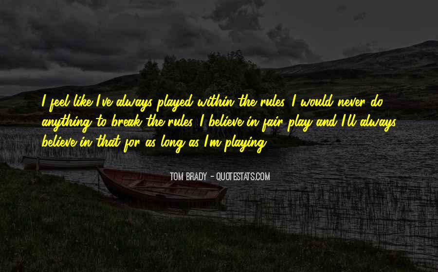 Play Fair Quotes #3541