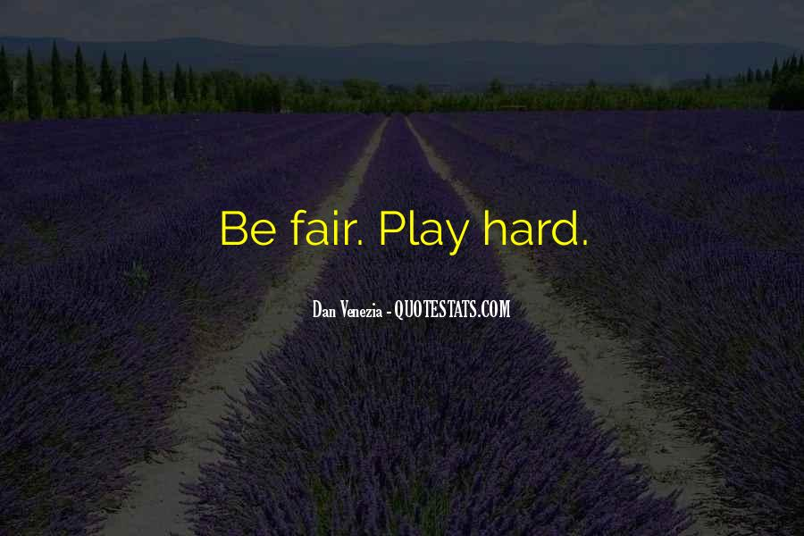 Play Fair Quotes #437625