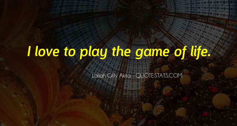 Play The Game Of Love Quotes #1329273