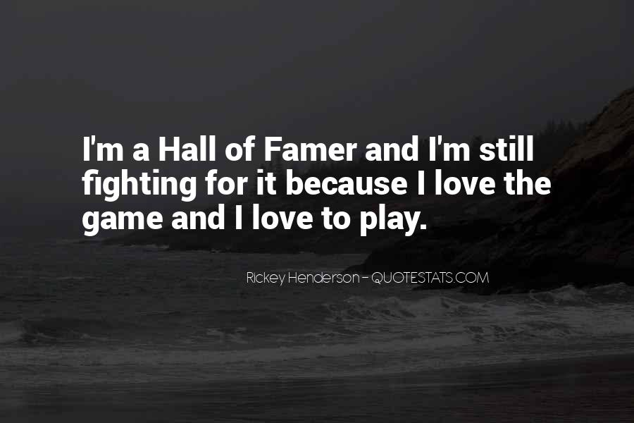 Play The Game Of Love Quotes #1404802