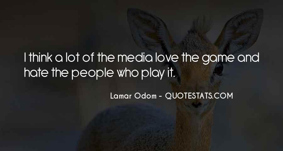 Play The Game Of Love Quotes #1424808