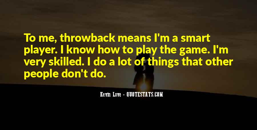 Play The Game Of Love Quotes #841901
