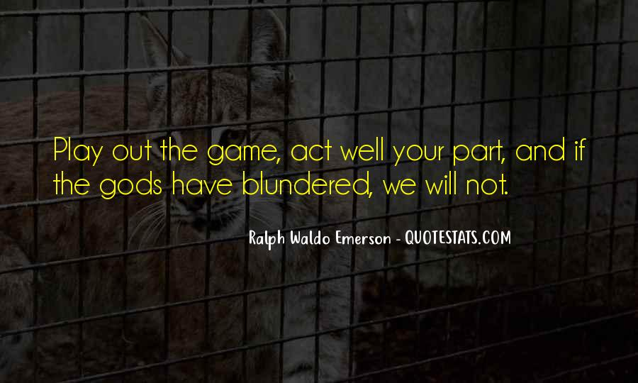 Play The Game Well Quotes #1082915