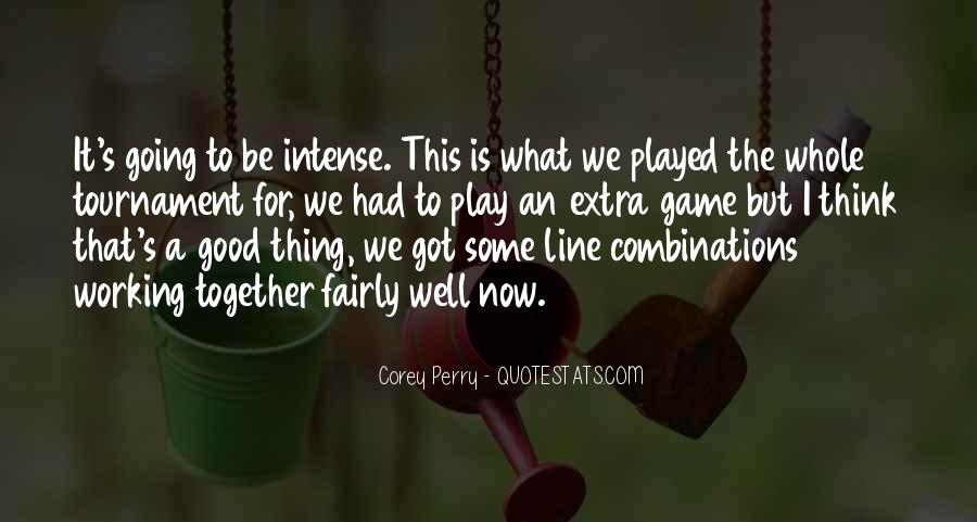 Play The Game Well Quotes #1104478