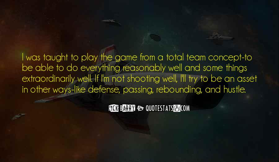 Play The Game Well Quotes #1227441