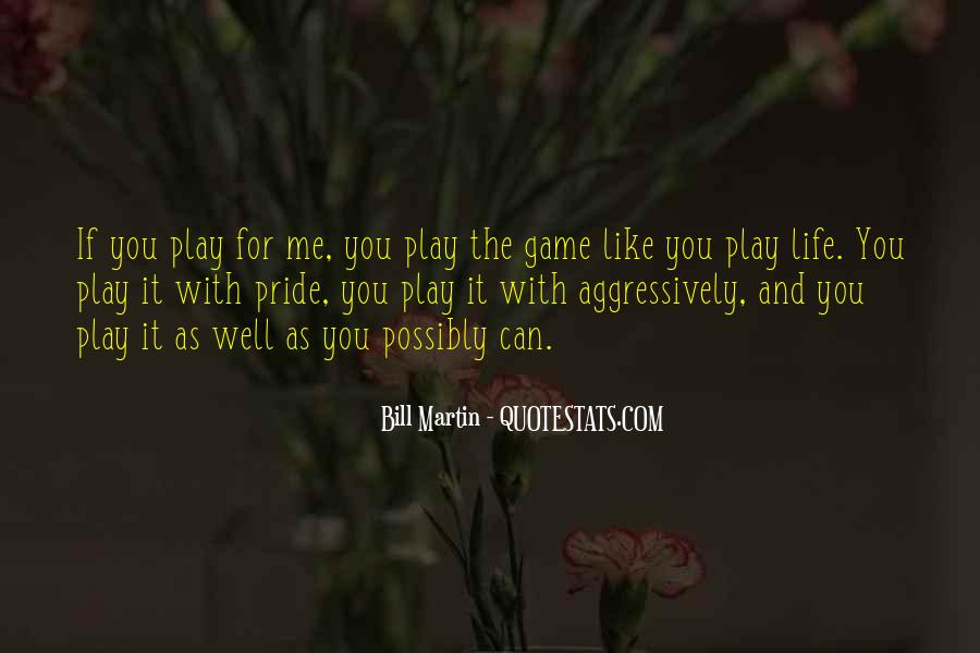 Play The Game Well Quotes #1270269