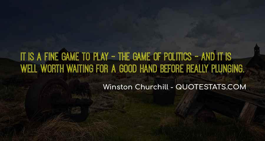 Play The Game Well Quotes #1355633
