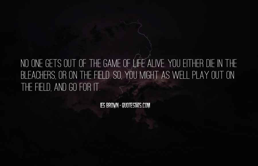 Play The Game Well Quotes #1460524