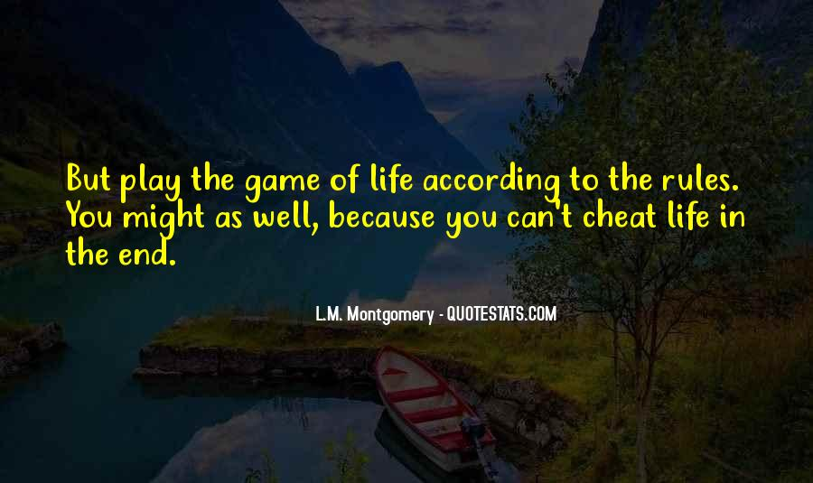 Play The Game Well Quotes #1582795