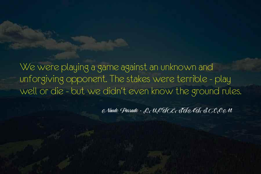 Play The Game Well Quotes #1612729