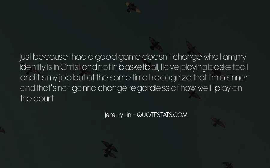 Play The Game Well Quotes #213064