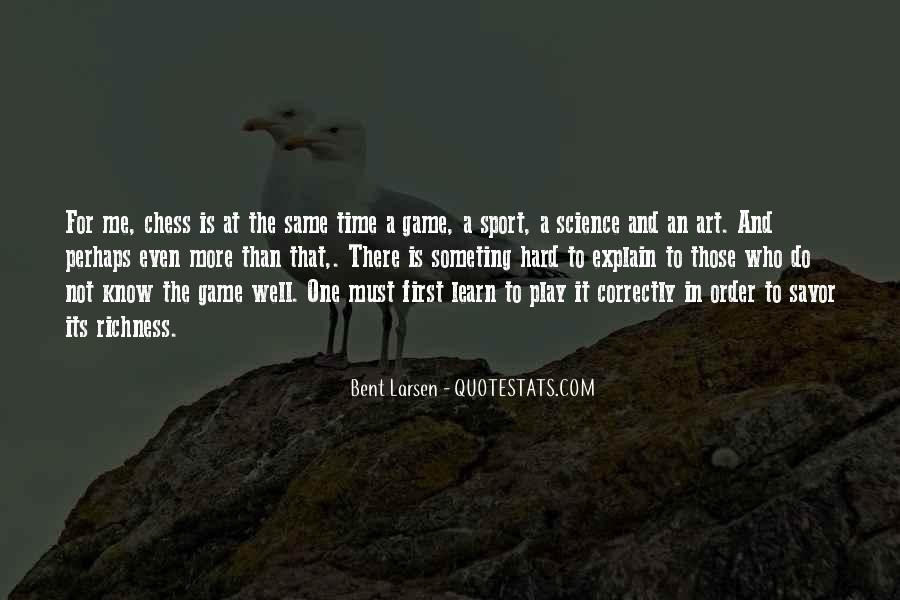 Play The Game Well Quotes #317740