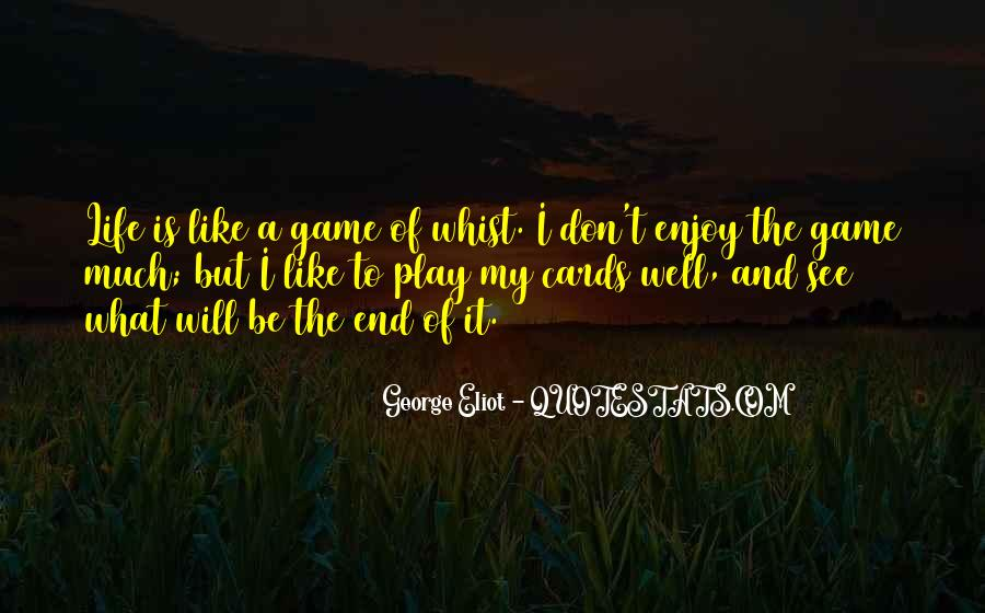 Play The Game Well Quotes #33693