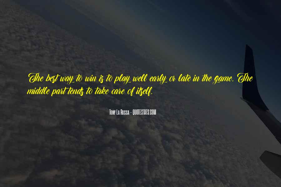 Play The Game Well Quotes #344455