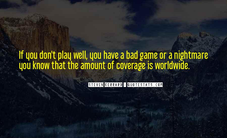 Play The Game Well Quotes #377307