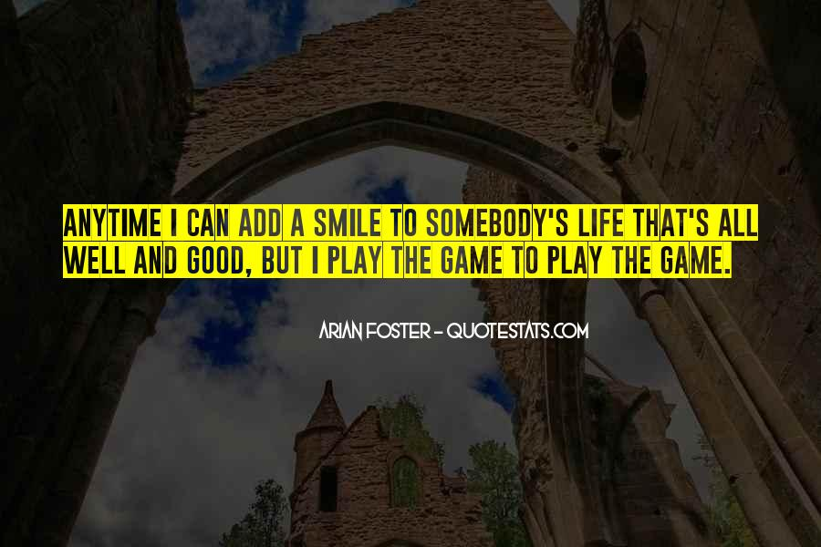 Play The Game Well Quotes #467457