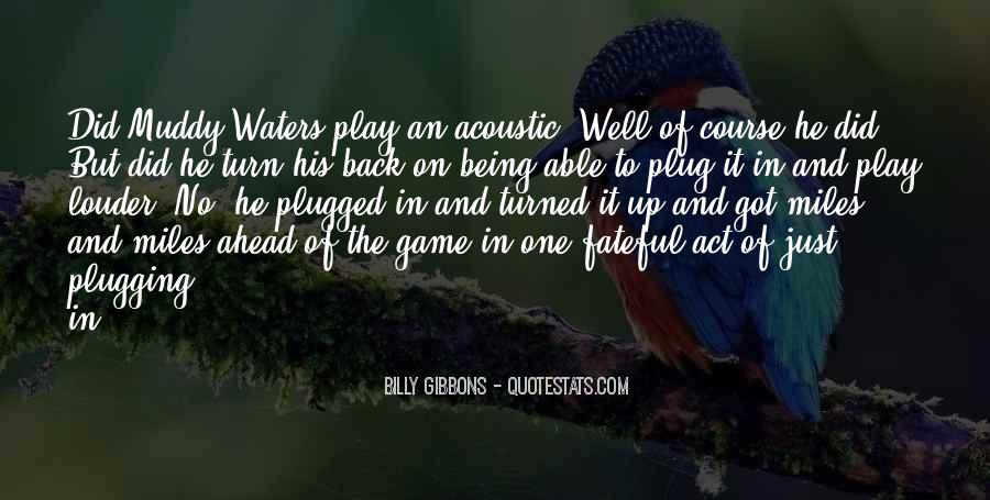 Play The Game Well Quotes #555804