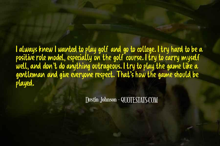 Play The Game Well Quotes #686833