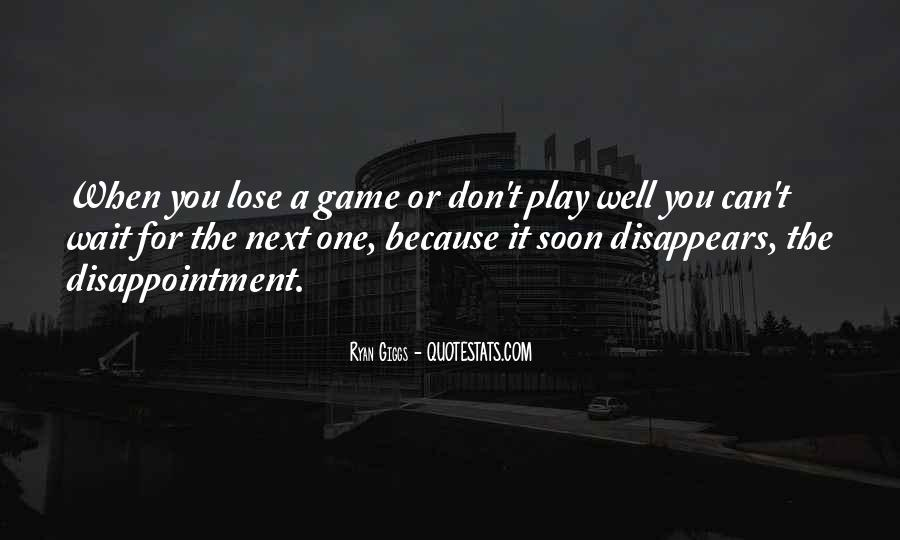 Play The Game Well Quotes #731844